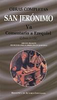 OBRAS COMPLETAS DE SAN JERÓNIMO. VA: COMENTARIO A EZEQUIEL (LIBROS I-VIII).