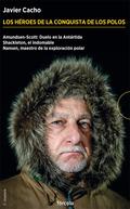 LOS HÉROES DE LA CONQUISTA DE LOS POLOS (ESTUCHE). AMUNDSEN-SCOTT: DUELO EN LA ANTÁRTIDA; SHACK