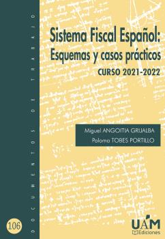 SISTEMA FISCAL ESPAÑOL: ESQUEMAS Y CASOS PRÁCTICOS. CURSO 2021-2022.