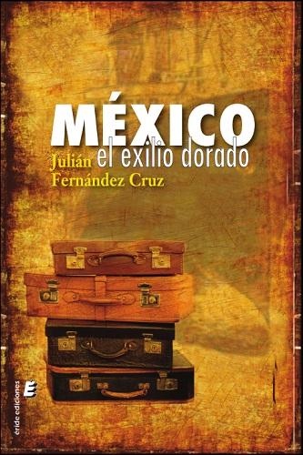 MÉXICO EXILIO DORADO.