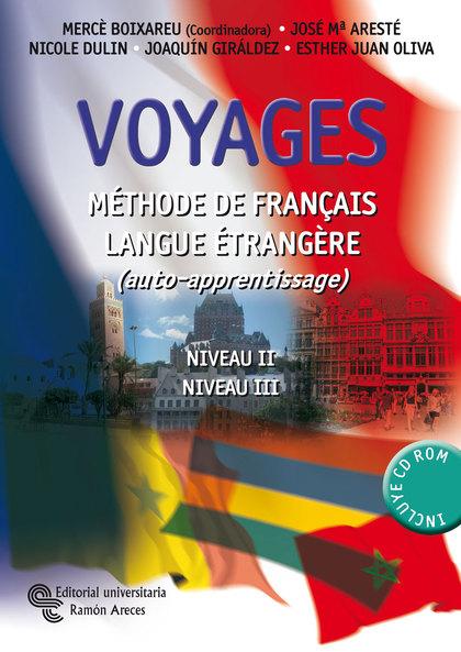 VOYAGES, MÉTHODE DE FRANÇAIS LANGUE ÉTRANGÈRE (AUTO-APPRENTISSAGE), NIVEAU II-III