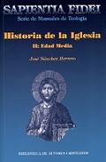 HISTORIA DE LA IGLESIA. II: EDAD MEDIA.
