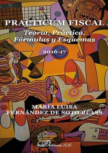 PRACTICUM FISCAL : TEORÍA, PRÁCTICA, FÓRMULAS Y ESQUEMAS