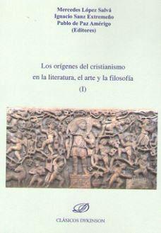 LOS ORÍGENES DEL CRISTIANISMO EN LA LITERATURA, EL ARTE Y LA FILOSOFÍA