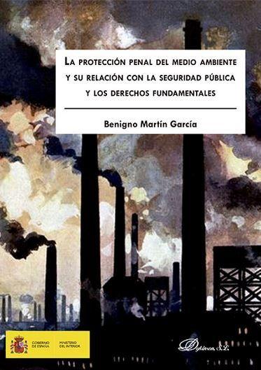 LA PROTECCIÓN PENAL DEL MEDIO AMBIENTE Y SU RELACIÓN CON LA SEGURIDAD PÚBLICA Y.
