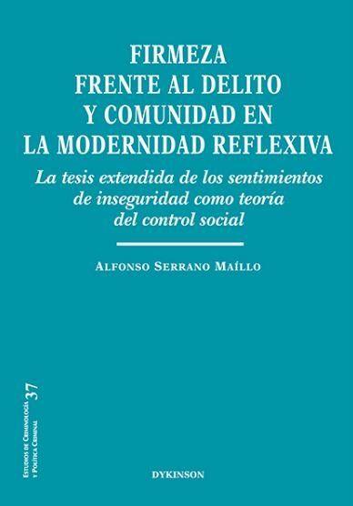 FIRMEZA FRENTE AL DELITO Y COMUNIDAD EN LA MODERNIDAD REFLEXIVA. LA TESIS EXTENDIDA DE LOS SENT