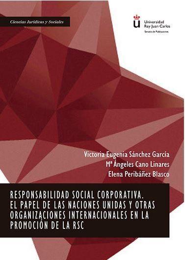 RESPONSABILIDAD SOCIAL CORPORATIVA : EL PAPEL DE LAS NACIONES UNIDAS Y OTRAS ORGANIZACIONES INT
