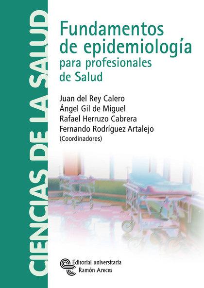 FUNDAMENTOS DE EPIDEMIOLOGÍA PARA PROFESIONALES DE SALUD