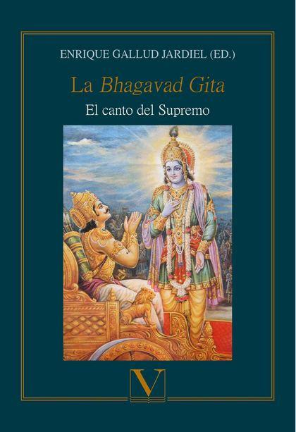 LA BHAGAVAD GITA. EL CANTO DEL SUPREMO