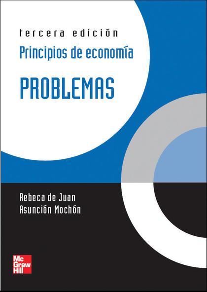PRINCIPIOS DE ECONOMÍA. LIBRO DE PROBLEMAS