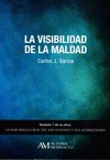 LA VISIBILIDAD DE LA MALDAD.