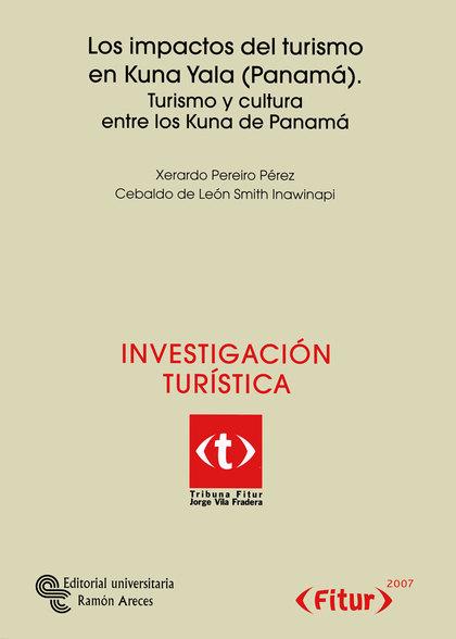 LOS IMPACTOS DEL TURISMO EN KUNA YALA (PANAMÁ) : TURISMO Y CULTURA ENTRE LOS KUNA DE PANAMÁ