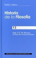 HISTORIA DE LA FILOSOFÍA. VI: DE BERGSON AL FINAL DEL EXISTENCIALISMO.