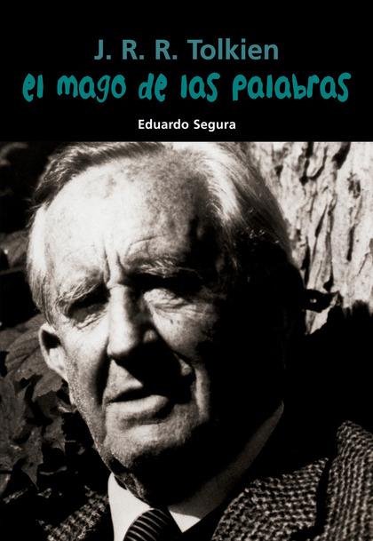 EL MAGO DE LAS PALABRAS : J. R. R. TOLKIEN