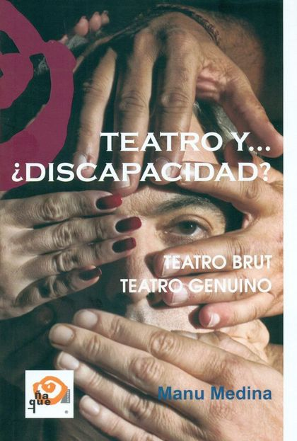 TEATRO Y... ¿DISCAPACIDAD?. TEATRO BRUT - TEATRO GENUINO
