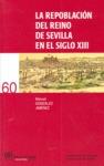 LA REPOBLACIÓN DEL REINO DE SEVILLA EN EL SIGLO XIII.