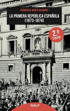 LA PRIMERA REPÚBLICA ESPAÑOLA 1873 - 1874.
