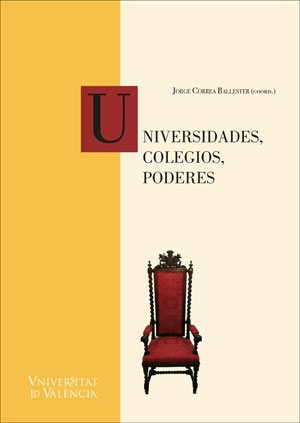 UNIVERSIDADES, COLEGIOS, PODERES.