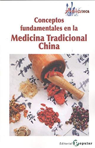 CONCEPTOS FUNDAMENTALES EN LA MEDICINA TRADICIONAL CHINA.