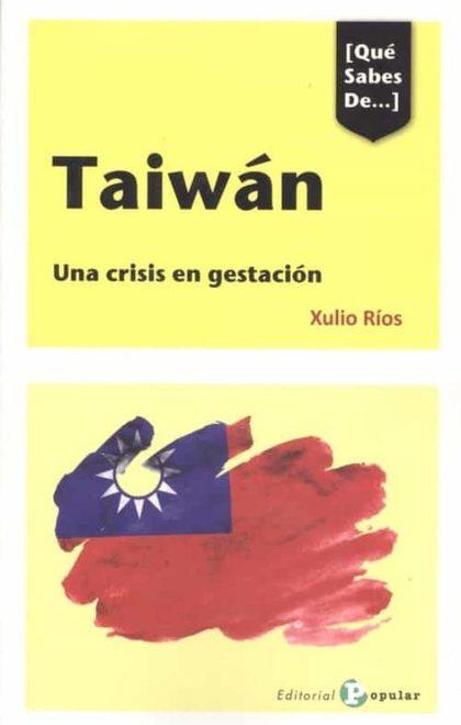 [QUÉ SABES DE...] TAIWÁN.