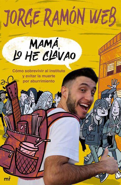 MAMÁ, LO HE CLAVAO.