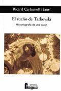 EL SUEÑO DE TARVKOSKI. HISTORIOGRAFÍA DE UNA VISIÓN.