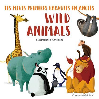 WILD ANIMALS. LES MEVES PRIMERES PARAULES EN ANGLÈS