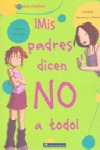 ¡MIS PADRES DICEN NO A TODO!.