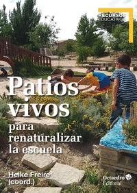 PATIOS VIVOS PARA RENATURALIZAR LA ESCUELA.
