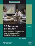 32 DESTREZAS DEL MANDO : INICIACIÓN A LA GESTIÓN POR COMPETENCIAS