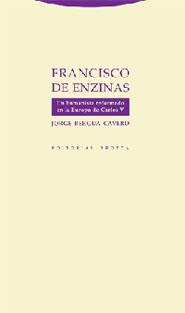 FRANCISCO DE ENZINAS: UN HUMANISTA REFORMADO EN LA EUROPA DE CARLOS V