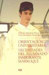 ORIENTACIÓN UNIVERSITARIA : NECESIDADES DEL ALUMNADO INMIGRANTE MARROQUÍ