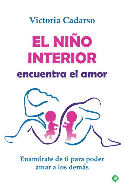 EL NIÑO INTERIOR ENCUENTRA EL AMOR                                              ENAMÓRATE DE TI