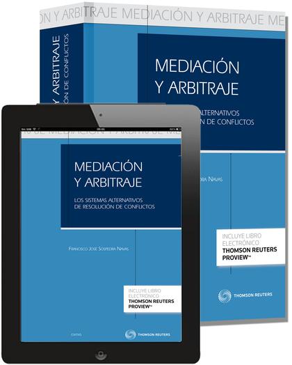 MEDIACIÓN Y ARBITRAJE (PAPEL + E-BOOK). LOS SISTEMAS ALTERNATIVOS DE RESOLUCIÓN DE CONFLICTOS