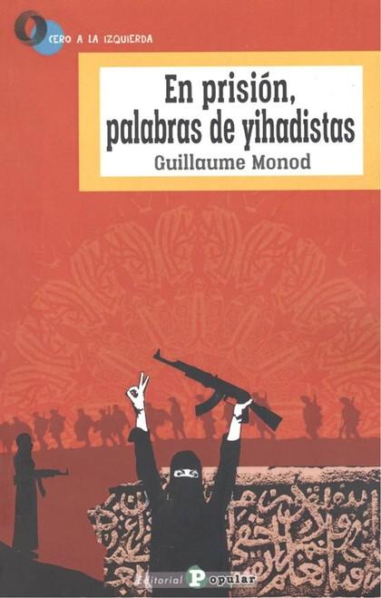 EN PRISIÓN, PALABRAS DE YIHADISTAS.