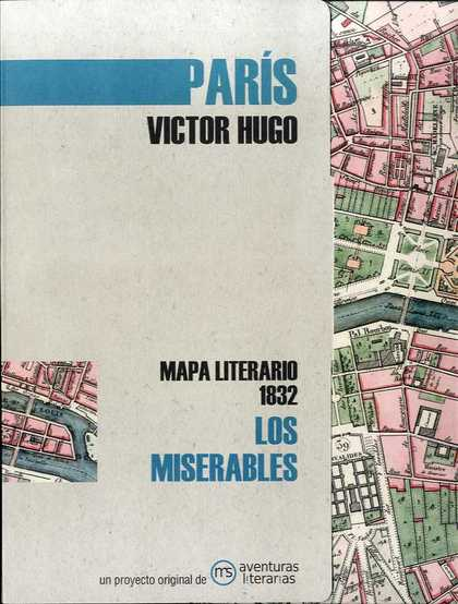 LOS MISERABLES. MAPA LITERARIO PARÍS 1832