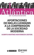 APORTACIONES DE NIKLAS LUHMANN A LA COMPRENSIÓN DE LA SOCIEDAD MODERNA.