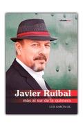 JAVIER RUIBAL. MÁS AL SUR DE LA QUIMERA