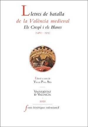 LLETRES DE BATALLA DE LA VALÈNCIA MEDIEVAL. ELS CRESPÍ I ELS BLANES (1462-1515)