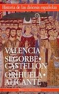 IGLESIAS DE VALENCIA, SEGORBE-CASTELLÓN Y ORIHUELA-ALICANTE.