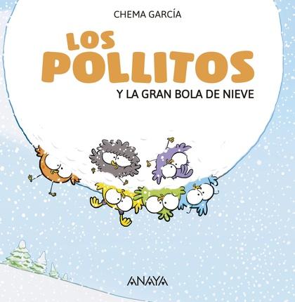 LOS POLLITOS Y LA GRAN BOLA DE NIEVE.