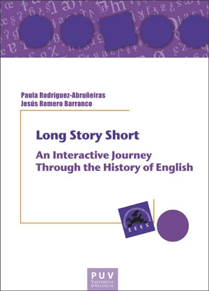 LONG STORY SHORT:. AN INTERACTIVE JOURNEY THROUGH THE HISTORY OF ENGLISH