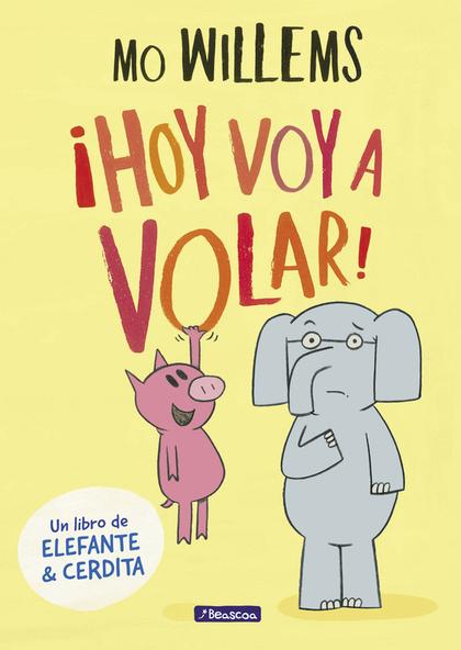 ¡HOY VOY A VOLAR!.
