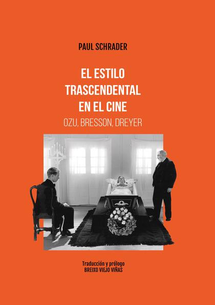 EL ESTILO TRASCENDENTAL EN EL CINE. OZU BRESSON, DREYER.