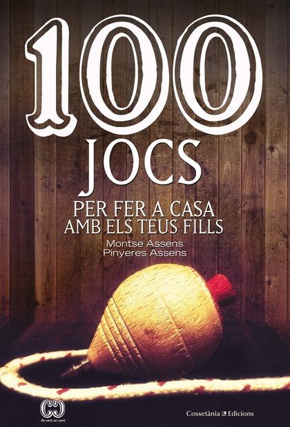 100 JOCS PER FER A CASA AMB ELS TEUS FILLS.