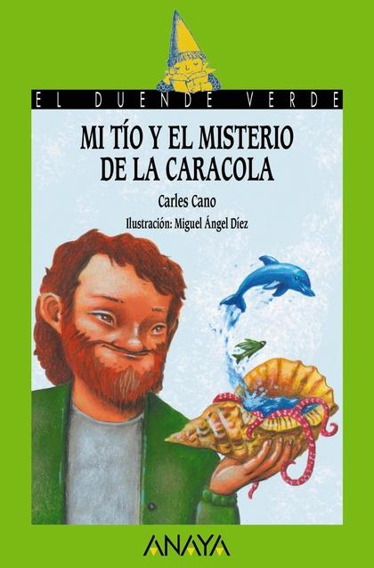 MI TIO Y EL MISTERIO DE LA CARACOLA.