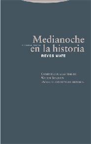 MEDIANOCHE EN LA HISTORIA: COMENTARIOS A LA TESIS DE WALTER BENJAMIN ´