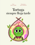 TORTUGA SIEMPRE LLEGA TARDE, LA