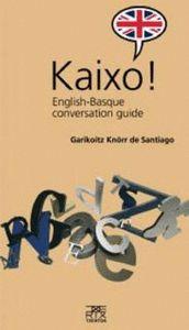 KAIXO! : ENGLISH-BASQUE CONVERSATION GUIDE
