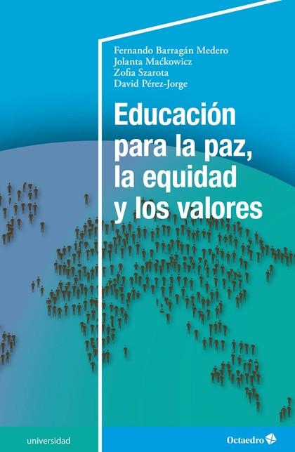 EDUCACIÓN PARA LA PAZ, LA EQUIDAD Y LOS VALORES.